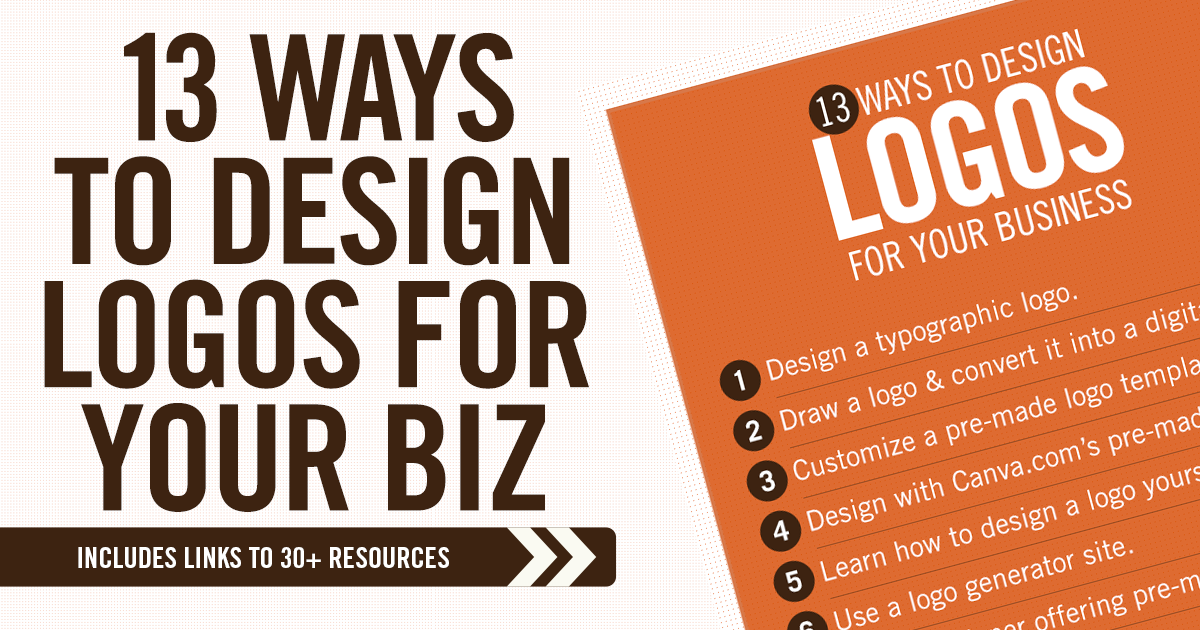 9 Ways To Design Yours: 13 Ways To Design Logos For Your Business